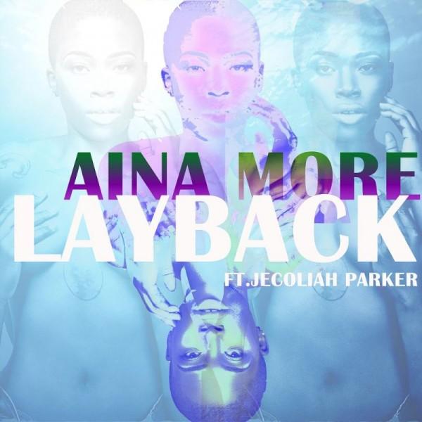 Aina More ft. Jecoliah Parker - LAYBACK Artwork | AceWorldTeam.com