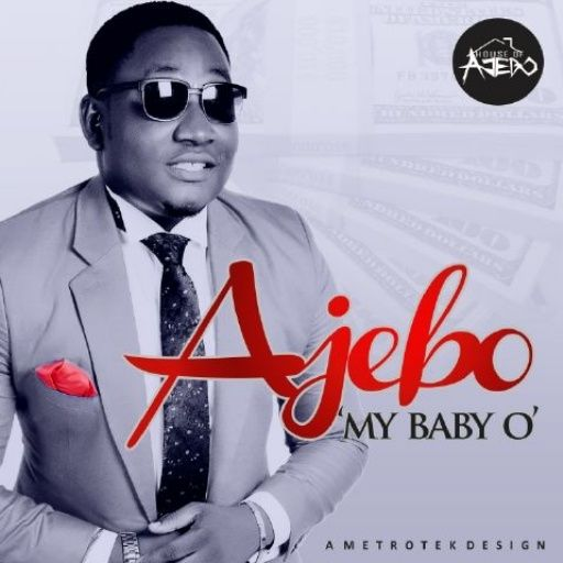 Ajebo - MY BABY O [prod. by Black Jersey] Artwork | AceWorldTeam.com