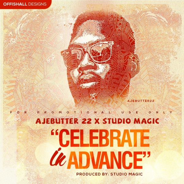 Ajebutter 22 & Studio Magic - CELEBRATE IN ADVANCE [prod. by Studio Magic] Artwork | AceWorldTeam.com