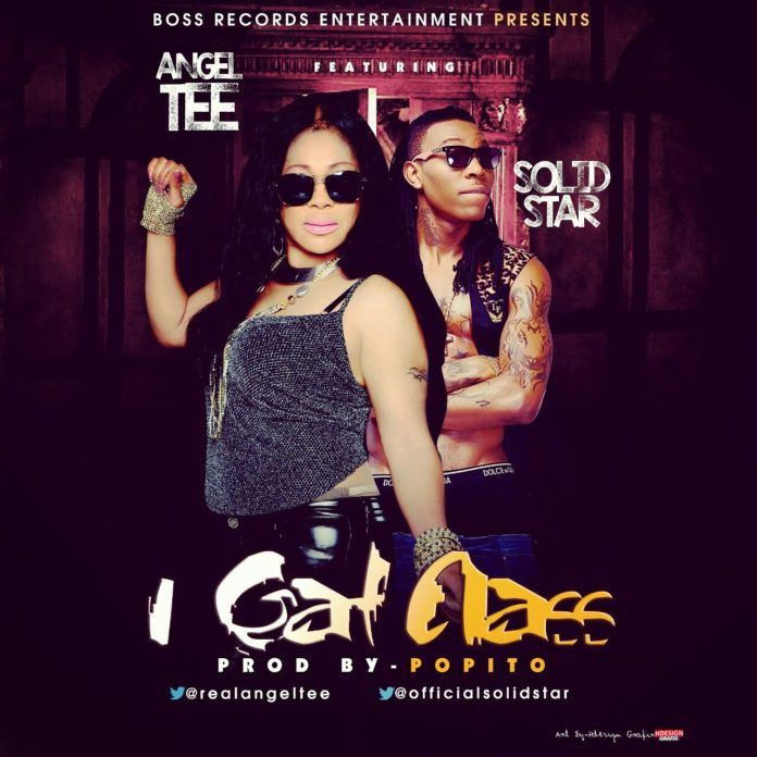 Angel Tee ft. Solid Star - I GAT CLASS [prod. by Popito] Artwork | AceWorldTeam.com