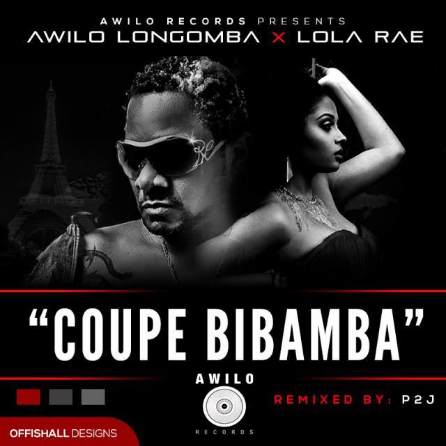 Awilo Longomba ft  Lola Rae - COUPE BIBAMBA Remix [prod  by