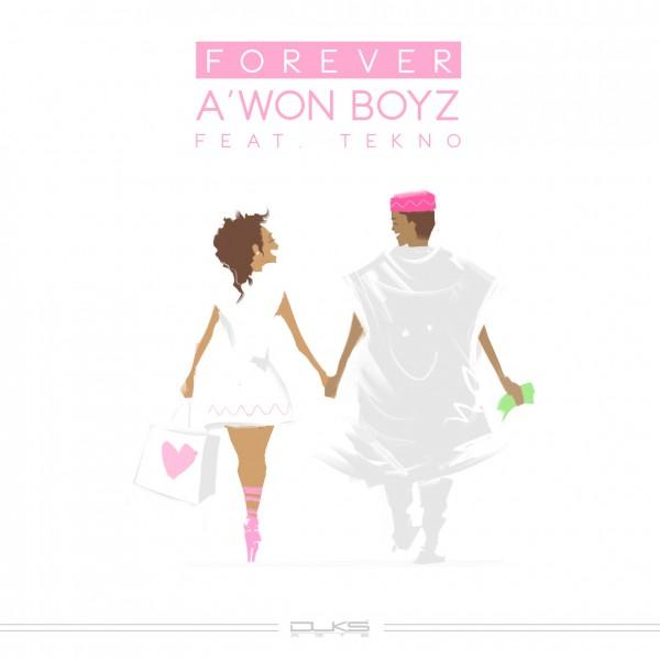 A'won Boyz ft. Tekno - FOREVER Artwork | AceWorldTeam.com