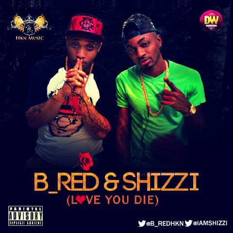 B_Red & Shizzi - LOVE YOU DIE Artwork | AceWorldTeam.com