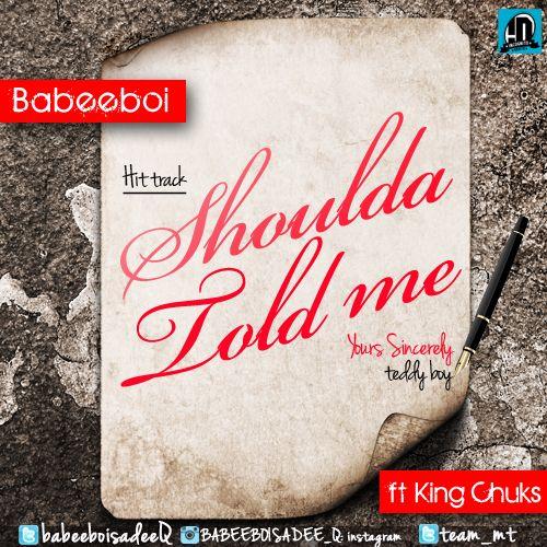BabeeBoi ft. King Chuks - SHOULDA TOLD ME Artwork | AceWorldTeam.com