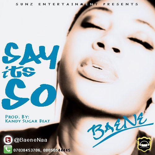 Baene - SAY ITS SO [prod. by KandySugar Beatz] Artwork | AceWorldTeam.com