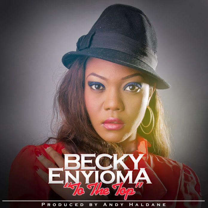Becky Enyioma - TO THE TOP [prod. by Andy Haldane] Artwork | AceWorldTeam.com