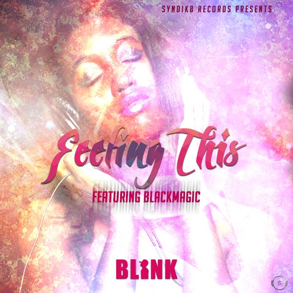Blink ft. Black Magic - FEELING THIS [prod. by OlaBabs] Artwork | AceWorldTeam.com