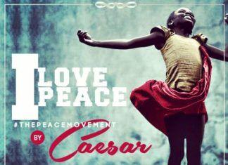 Caesar - I LOVE PEACE [#ThePeaceMovement] Artwork | AceWorldTeam.com