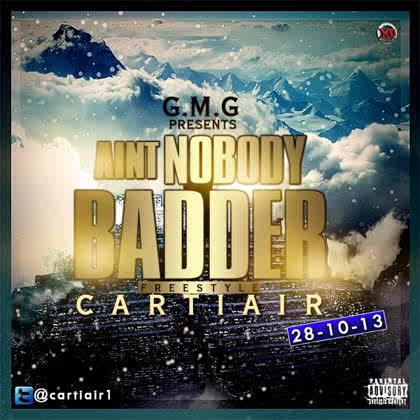Cartiair - AIN'T NOBODY BADDER [Freestyle] Artwork | AceWorldTeam.com