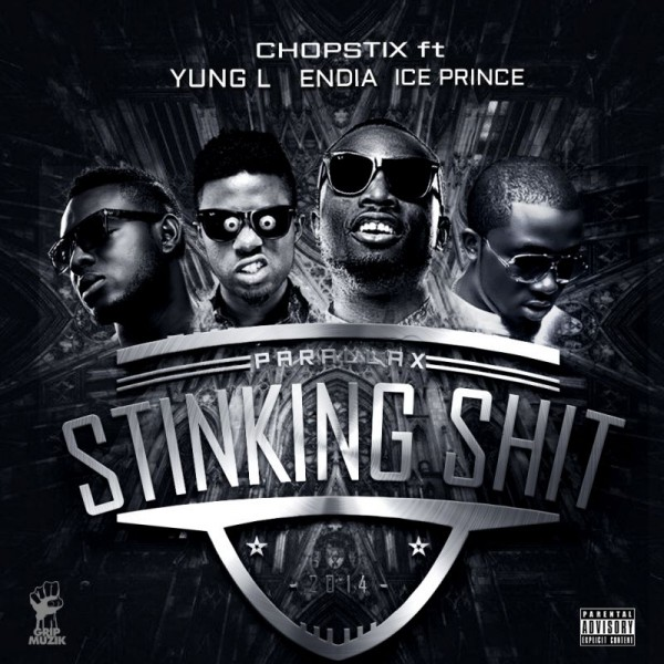 Chopstix ft. Ice Prince, Yung L & Endia - STINKING SHT [Clean_Dirty Versions] Artwork | AceWorldTeam.com
