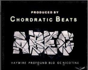 Chordratic Beats ft. HayWire, Profound, BLO & OC Nicotine - ABEG Artwork | AceWorldTeam.com