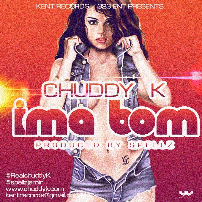 Chuddy K - IMA BOM [prod. by Spellz] Artwork | AceWorldTeam.com