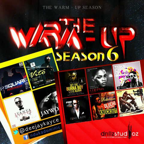 DJ Kayce - THE WARM UP SEASON 6 [Mixtape] Artwork   AceWorldTeam.com