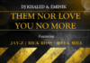 DJ Khaled & Eminik ft. Jay-Z, Rick Ross, Meek Mill - THEM NOR LOVE YOU NO MORE Artwork | AceWorldTeam.com
