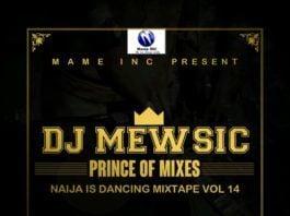 DJ Mewsic – NAIJA IS DANCING Mixtape Vol. 14 Artwork | AceWorldTeam.com