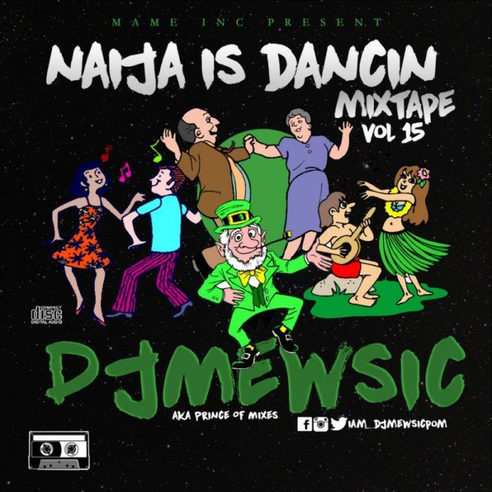DJ Mewsic – NAIJA IS DANCING Mixtape Vol. 15 Artwork | AceWorldTeam.com