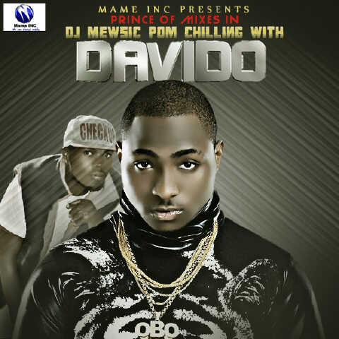 DJ Mewsic - CHILLING WITH DAVIDO [Mixtape] Artwork | AceWorldTeam.com