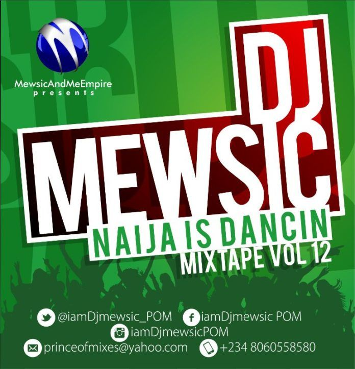 DJ Mewsic - NAIJA IS DANCING Mixtape Vol. 12 [Front] Artwork | AceWorldTeam.com