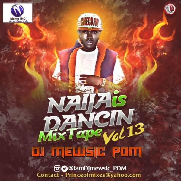 DJ Mewsic - NAIJA IS DANCING Mixtape Vol. 13 Artwork | AceWorldTeam.com