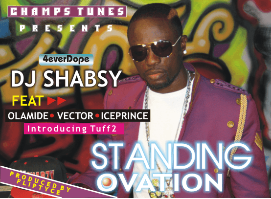 DJ Shabsy ft  Tuff 2, Olamide, Ice Prince & Vector - STANDING