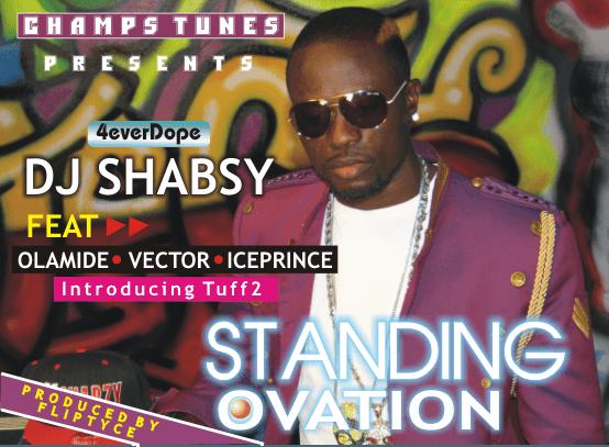 DJ Shabsy ft. Tuff 2, Olamide, Ice Prince & Vector - STANDING OVATION Artwork | AceWorldTeam.com