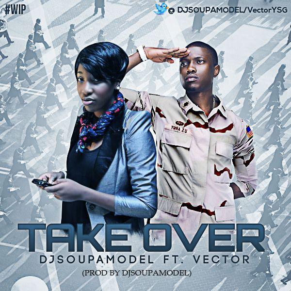 DJ SoupaModel ft. Vector - TAKE OVER Artwork | AceWorldTeam.com