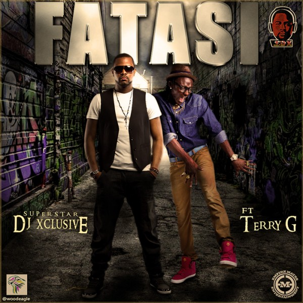 DJ Xclusive ft. Terry G – FATASI Artwork | AceWorldTeam.com