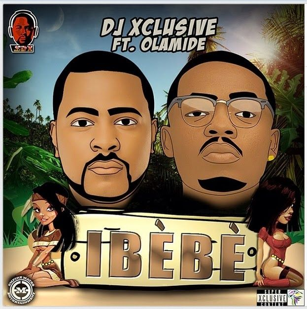 DJ Xclusive ft. Olamide - IBEBE Artwork | AceWorldTeam.com