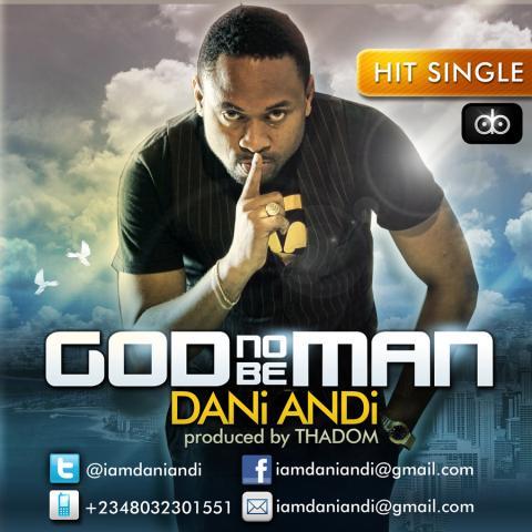 Dani Andi - GOD NO BE MAN [prod. by Thadom] Artwork | AceWorldTeam.com