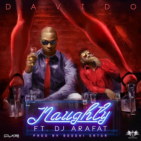 DavidO ft. DJ Arafat - NAUGHTY [prod. by Boddhi Satur] Artwork | AceWorldTeam.com