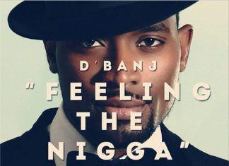 D'banj - FEELING THE N***A [Original Mix] Artwork | AceWorldTeam.com