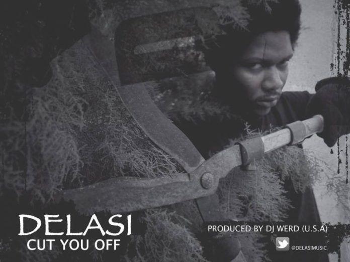 Delasi - CUT YOU OFF [prod. by DJ Werd] Artwork   AceWorldTeam.com