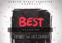 Edtunez ft. Juzt Courage - BEST YOU EVER HAD Artwork | AceWorldTeam.com