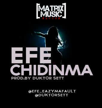 Efe - CHIDINMA [prod. by Duktor Sett] Artwork | AceWorldTeam.com