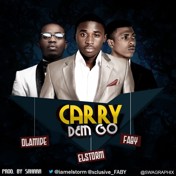 El'Storm & Faby ft. Olamide - CARRY DEM GO [prod. by Sahara] Artwork | AceWorldTeam.com