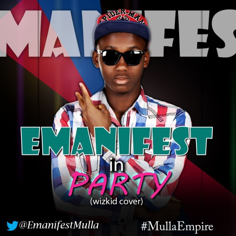 Emanifest - PARTY [a Wizkid cover] Artwork | AceWorldTeam.com