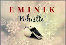 Eminik - WHISTLE [Free Instrumental] Artwork | AceWorldTeam.com