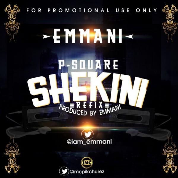 Emmani - SHEKINI [a P-Square refix] Artwork | AceWorldTeam.com