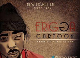 Erigga - CARTOON + NO BE CRIME ft. P.Fizzy Artwork | AceWorldTeam.com
