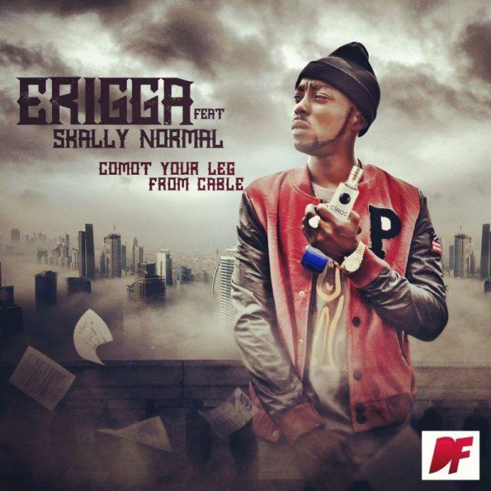 Erigga ft. Skally Normal - COMOT LEG FROM CABLE Artwork | AceWorldTeam.com