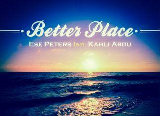 Ese Peters ft. Kahli Abdu - BETTER PLACE [prod. by Kid Konnect] | AceWorldTeam.com