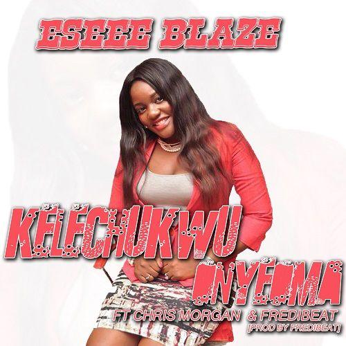 Eseee Blaze - KELECHUKWU + ONYEOMA ft. Chris Morgan & FrediBeat Artwork | AceWorldTeam.com