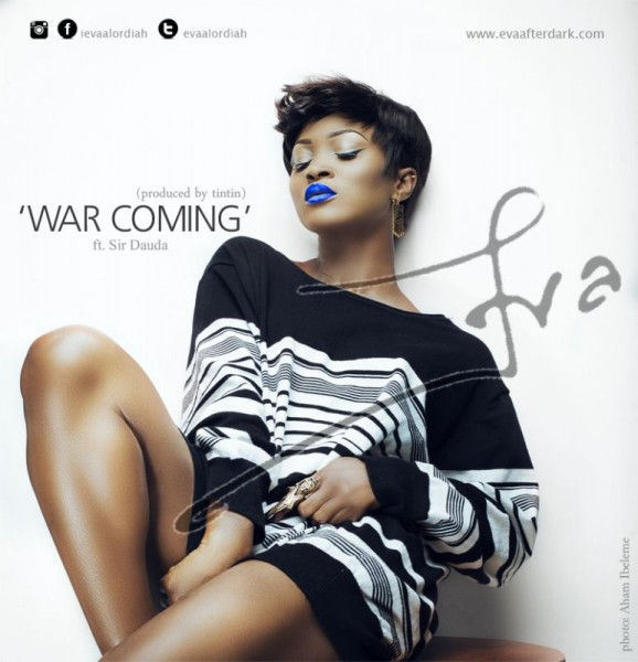 Eva Alordiah ft. Sir Dauda - WAR COMING [Backup Vocals by Saeon ~ prod. by TinTin] Artwork | AceWorldTeam.com