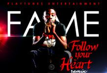 Fame ft. Terry tha Rapman & Erigga - FOLLOW YOUR HEART [Remix] Artwork | AceWorldTeam.com