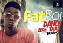 FatBoi ft. Skales - DANCE LIKE THAT [prod. by Drey Beatz] Artwork | AceWorldTeam.com
