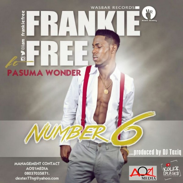 Frankie Free ft. Pasuma Wonder - NUMBER 6 [prod. by DJ Toxiq-A] Artwork | AceWorldTeam.com