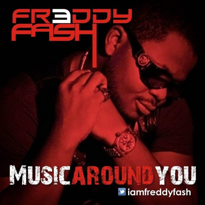 Freddy Fash - MUSIC AROUND YOU [prod. by Chimbalin] Artwork | AceWorldTeam.com