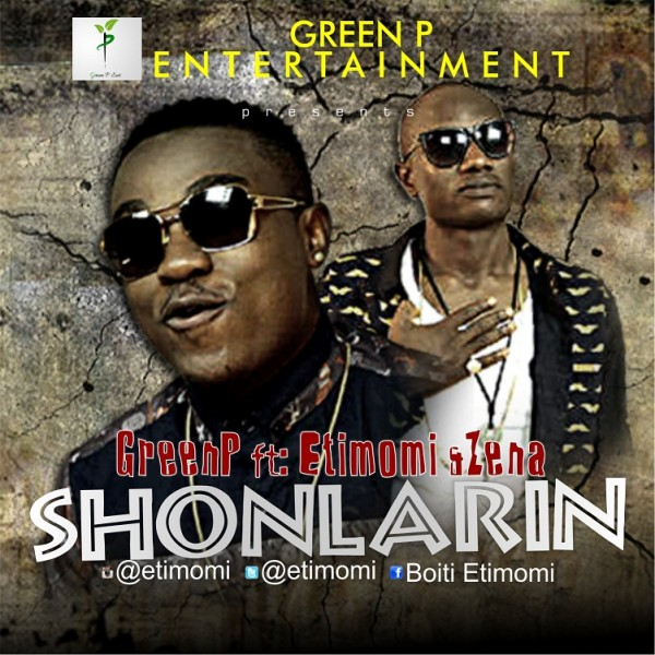 Green P Entertainment ft. Etimomi & Zena - SHONLARIN Artwork