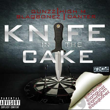 Gunzz, High M, Blaqbonez & Danter - KNIFE IN THE CAKE Artwork | AceWorldTeam.com