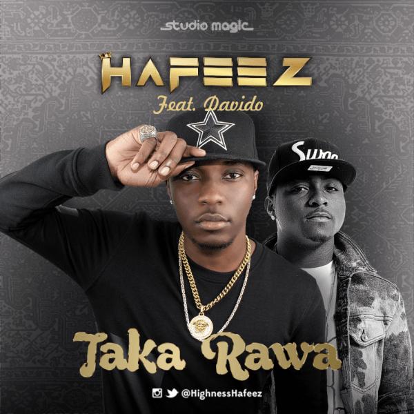 Hafeez ft. DavidO - TAKA RAWA [prod. by Studio Magic] Artwork | AceWorldTeam.com